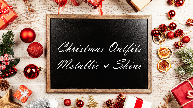 Christmas Outfits Metallic & Shine